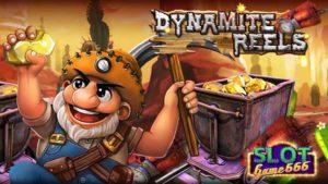 Dynamite Reels รีวิว